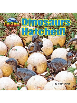 cover image of Dinosaurs Hatched!