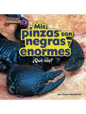 cover image of Mis pinzas son negras y enormes (Emperor Scorpion)