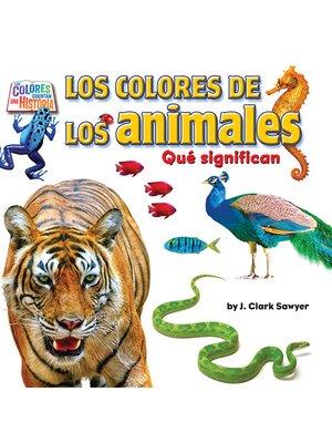 cover image of Los colores de los animales
