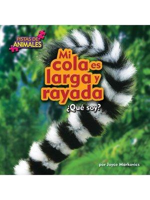 cover image of Mi cola es larga y rayada (Lemur)