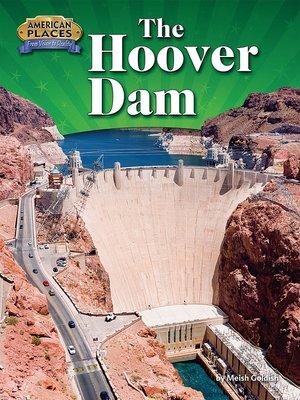 The Hoover Dam by Meish Goldish · OverDrive (Rakuten