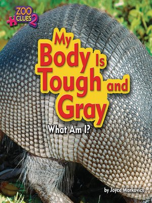 cover image of My Body is Tough and Gray (Armadillo)