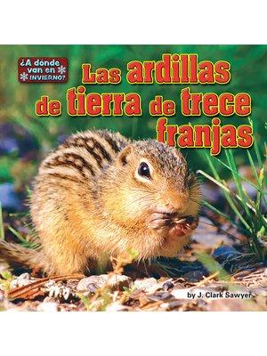 cover image of Las ardillas de tierra de trece franjas (squirrels)