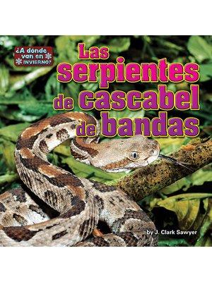 cover image of Las serpientes de cascabel de bandas (rattlesnakes)