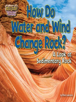 cover image of How Do Water and Wind Change Rock?