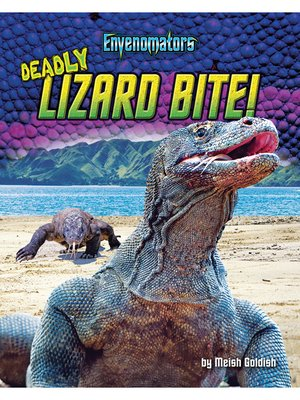 cover image of Deadly Lizard Bite!