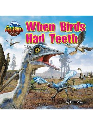 cover image of When Birds Had Teeth