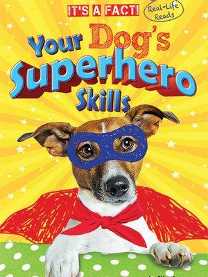 cover image of Your Dog's Superhero Skills
