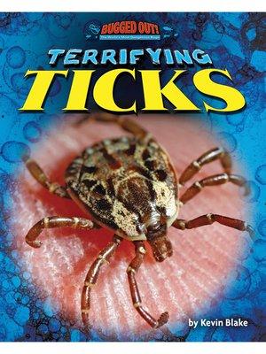 cover image of Terrifying Ticks