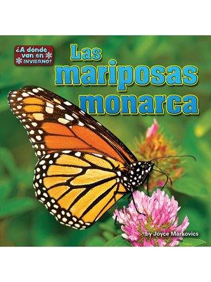 cover image of Las mariposas monarca (butterflies)