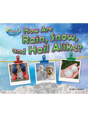 cover image of How Are Rain, Snow, and Hail Alike?