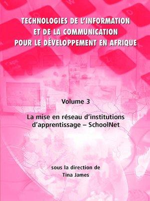 cover image of Technologies de l'information et de la communication pour le développement en Afrique : Volume 3