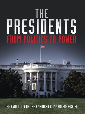 cover image of The Presidents: From Politics to Power, Episode 6
