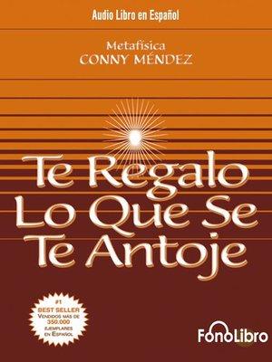 cover image of Te Regalo lo que se te antoje