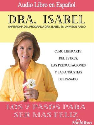cover image of Los 7 pasos para ser mas feliz