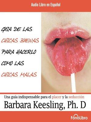 cover image of Guia de las chicas Buenas para hacerlo con las chicas malas