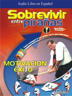cover image of Sobrevivir entre Pirañas