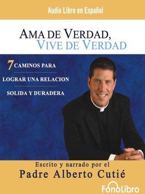 cover image of Ama de Verdad, Vive de Verdad