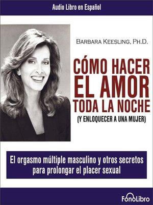 cover image of Como hacer el amor toda la noche