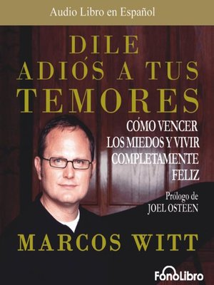cover image of Dile Adios a Tus Temores