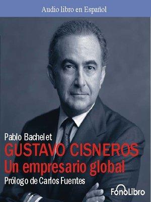 cover image of Gustavo Cisneros