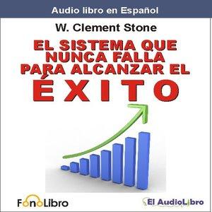 cover image of El Sistema que Nunca falla para Alcanzar el Exito