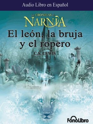 cover image of El Leon, La Bruja y el Ropero