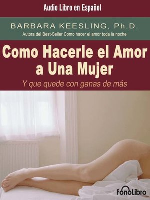 cover image of Como Hacerle el amor a una Mujer