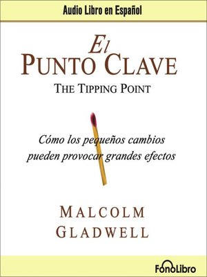 Malcolm gladwell overdrive rakuten overdrive ebooks audiobooks el punto clave tipping point malcolm gladwell author fandeluxe Image collections