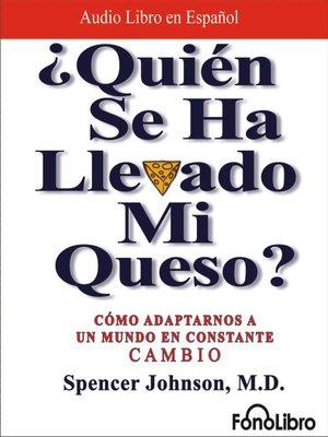 cover image of ¿Quién se ha llevado mi queso?