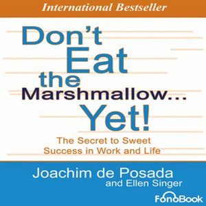 cover image of Don't Eat The Marshmallow...Yet!