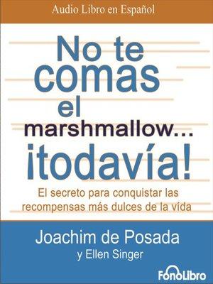 cover image of No te Comas el Marshmallow... ¡Todavia!