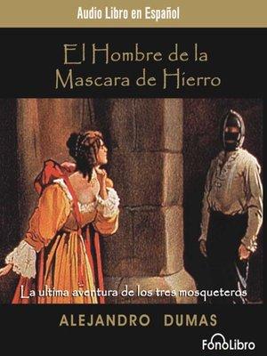cover image of El hombre de la mascara de Hierro