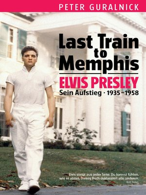 cover image of Elvis Last Train to Memphis