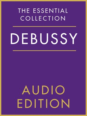 cover image of The Essential Collection: Debussy Gold