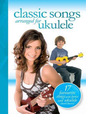 cover image of Classic Songs arranged for Ukulele