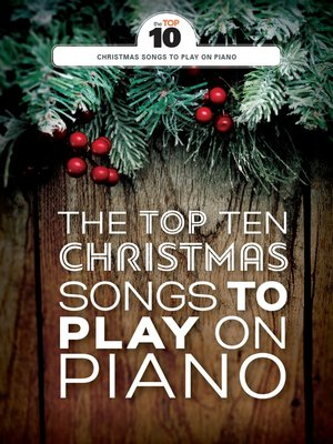 cover image of The Top Ten Christmas Songs to Play on Piano
