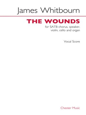cover image of James Whitbourn: The Wounds (Vocal Score)