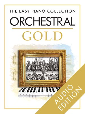 cover image of The Easy Piano Collection: Orchestral Gold