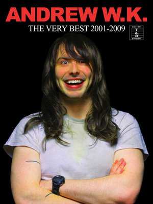 cover image of Andrew W.K: The Very Best of 2001-2009