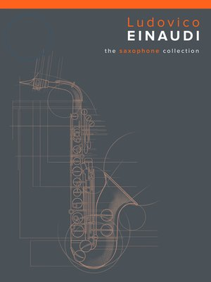 cover image of Ludovico Einaudi: The Saxophone Collection