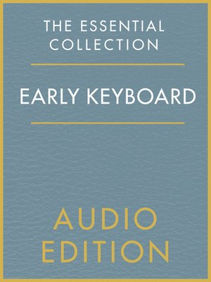 cover image of The Essential Collection: Early Keyboard Gold