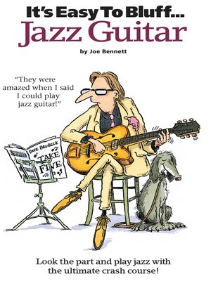 cover image of It's Easy To Bluff... Jazz Guitar