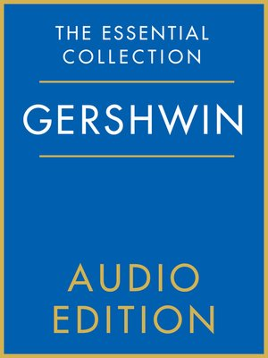 cover image of The Essential Collection: Gershwin Gold