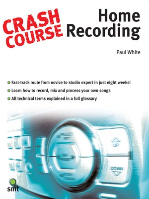 cover image of Crash Course: Home Recording