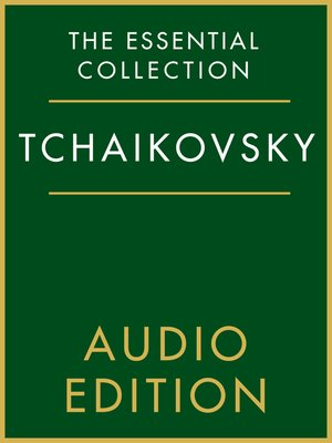 cover image of The Essential Collection: Tchaikovsky