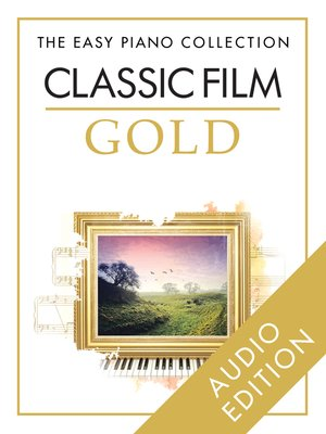 cover image of The Easy Piano Collection: Classic Film Gold