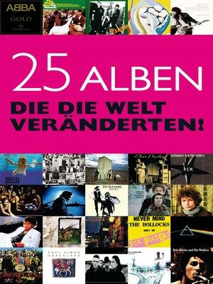cover image of 25 Alben, die die Welt veränderten