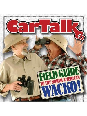 cover image of Car Talk Field Guide to the North American Wacko