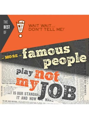 "cover image of The Best of Wait Wait . . . Don't Tell Me! More Famous People Play ""Not My Job"""